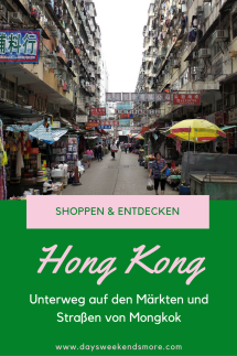 Hong Kong - Unterwegs auf den Märkten & Straßen von Mongkok