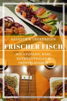 Frischer Fisch mit Avokado, Rotkrautsalat, Kaki und Trüffelnudeln - zum Nachmachen