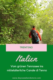 Vom Tennosee nach Canale di Tenno. Ein wunderschöner Spaziergang in Trentino.