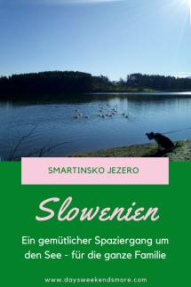 Um den Smartinsko jezero - einer der größten künstlich angelegten Seen Sloweniens - Ein gemütlicher Familien-Spaziergang