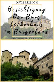 Besichtigung der Burg Lockenhaus im Burgenland - Erfahrungsbericht und Fotos.