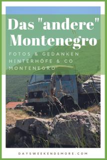 Hinterhöfe, zerfallene & verlassene Häuser. Das etwas _andere_ Montenegro. Fotostrecke & Gedanken.