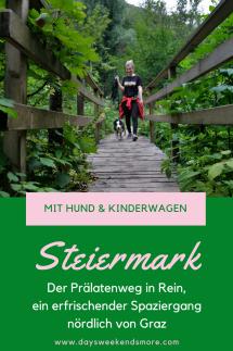 Der Prälatenweg in Rein - ein schattiger Spaziergang nördlich von Graz. Auch mit Welpen und dem Kinderwagen geeignet. Entlang eines Baches - kühl und erfrischend.
