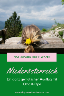 Ausflug in den Naturpark Hohe Wand in Niederösterreich - gemütlich und perfekt mit Oma und Opa