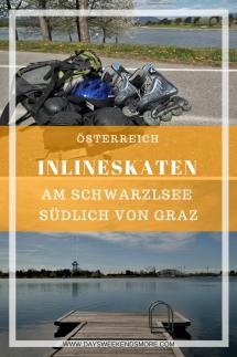 Inlineskaten am Schwarzlsee - Ein super Ausflugstipp für den Frühling südlich von Graz
