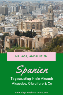 Ein Tag in Málaga - Sehenswürdigkeiten Gibralfaro, Alcazaba & Co