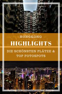 Meine Highlights und die besten Fotospots in Hongkong. Die coolsten Hongkong Sehenswürdigkeiten.