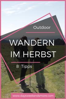 Wandern im Herbst - 8 allgemeine Tipps für einen tollen Outdoorherbst.
