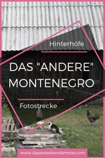 Hinterhöfe, zerfallene & verlassene Häuser & Mehr. Fotos des etwas _anderen_ Montenegros.