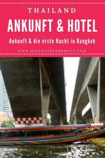 Alles über unsere Ankunft in Thailand und die 1. Nacht in Bangkok.