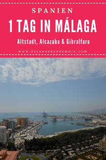 Ein Tag in Málaga - Alcazaba, Gibralfaro und Altstadt