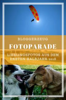 Fotoparade - 1 - 2018. Meine Lieblingsfotos aus dem ersten Halbjahr 2018 #FopaNet, Bilder von Days Weekends & More