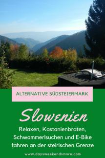 Ein Wochenende im Norden Sloweniens- Relaxen, Kastanienbraten, Schwammerlsuchen und E-Bike fahren an der steirischen Grenze