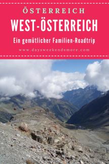 Ein gemütlicher Familien-Roadtrip durch West-Österreich. Mit Route zum Nachreisen. Vorarlberg, Tirol, Salzburg und Kärnten. Mit Ausflügen nach Liechtenstein und Deutschland.